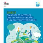 Guide Élaborer et intégrer une stratégie foncière à un contrat territorial
